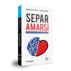 Libri sulla crescita personale: Ekis Edizioni. Separamarsi di Arena e Ronchi