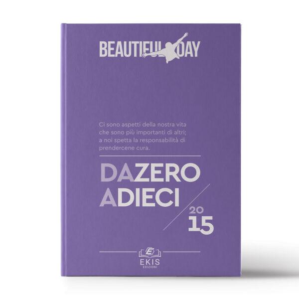 Libri sulla crescita personale: Ekis Edizioni. Da zero a dieci, Beautiful day