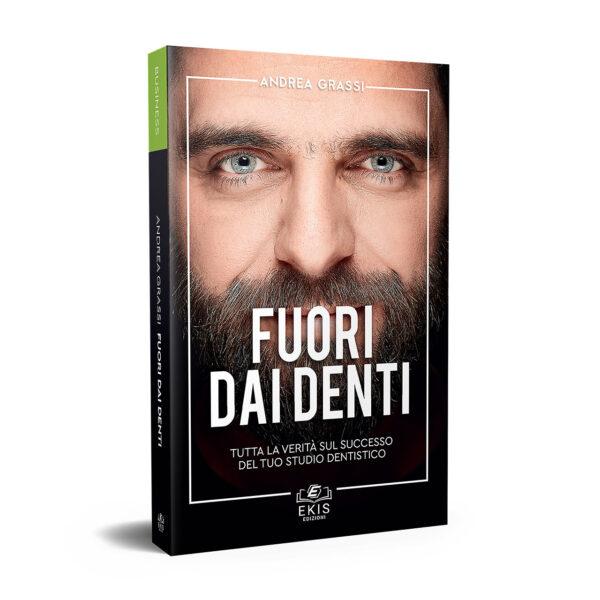Libri sulla crescita personale: Ekis Edizioni. Fuori dai denti di Grassi Andrea