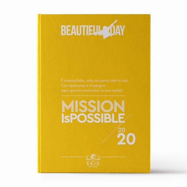 Libri sulla crescita personale: Ekis Edizioni. Beautiful day mission is possibile 2020